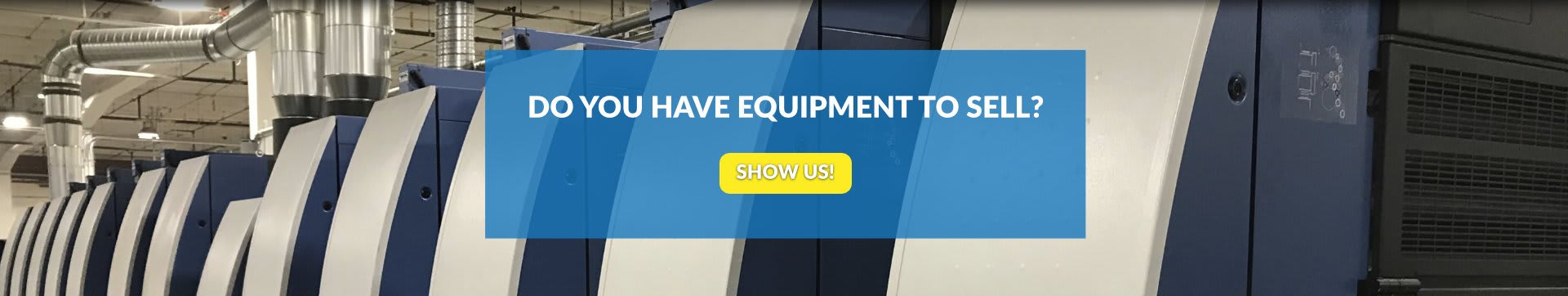 do you have equipment to sell?