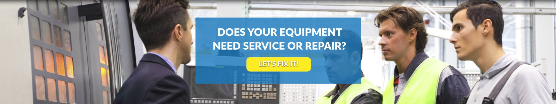 does your equipment need service or repair